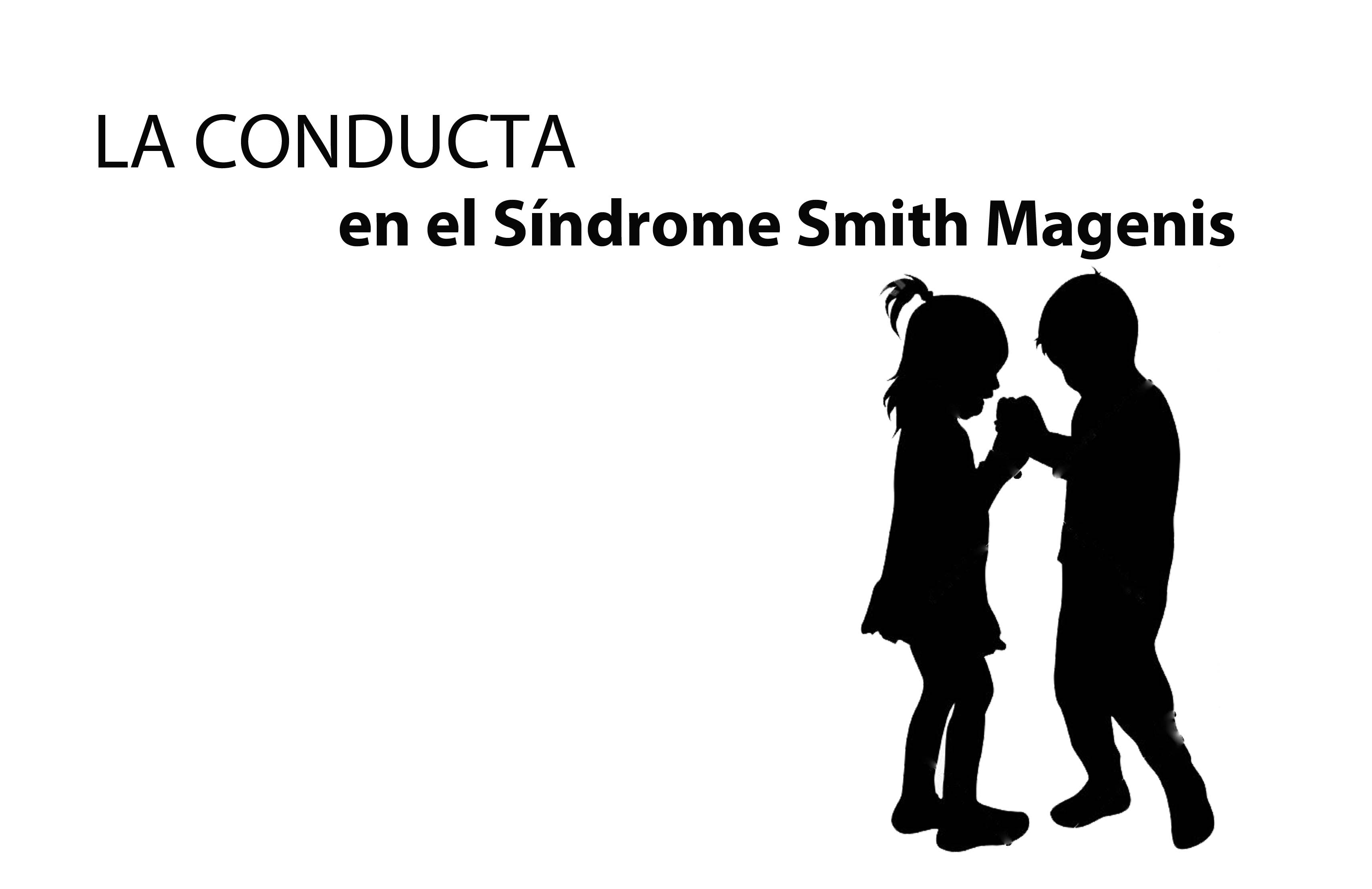 LA CONDUCTA EN EL SÍNDROME DE SMITH MAGENIS