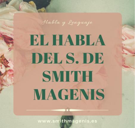 el habla del smith magenis