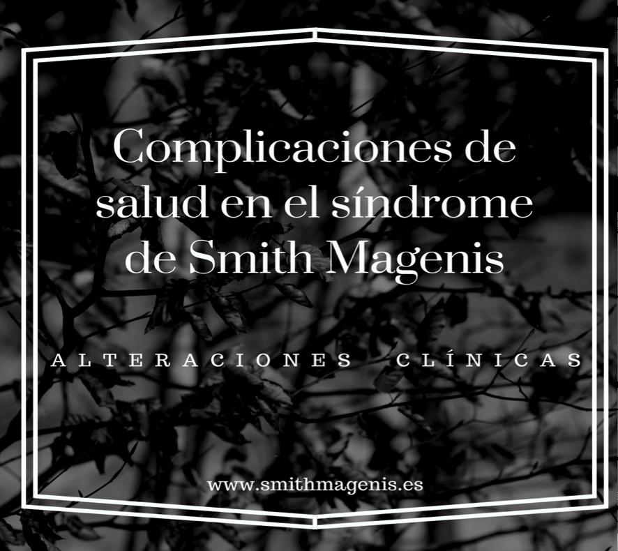 COMPLICACIONES DE SALUD DEL SMITH MAGENIS