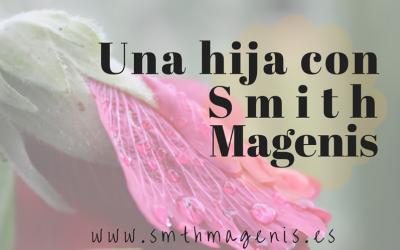 UNA HIJA CON SÍNDROME DE SMITH MAGENIS