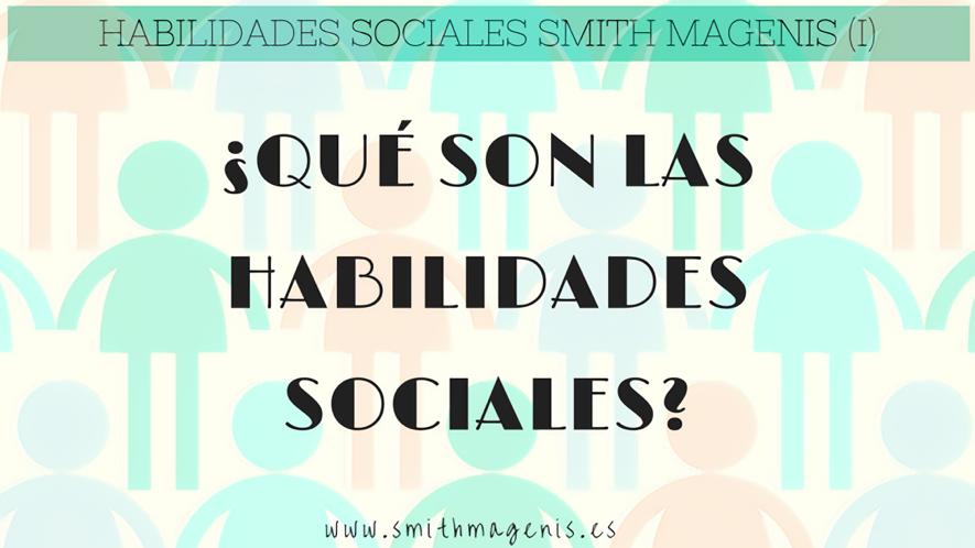 HABILIDADES SOCIALES DE LOS SMITH MAGENIS (I)