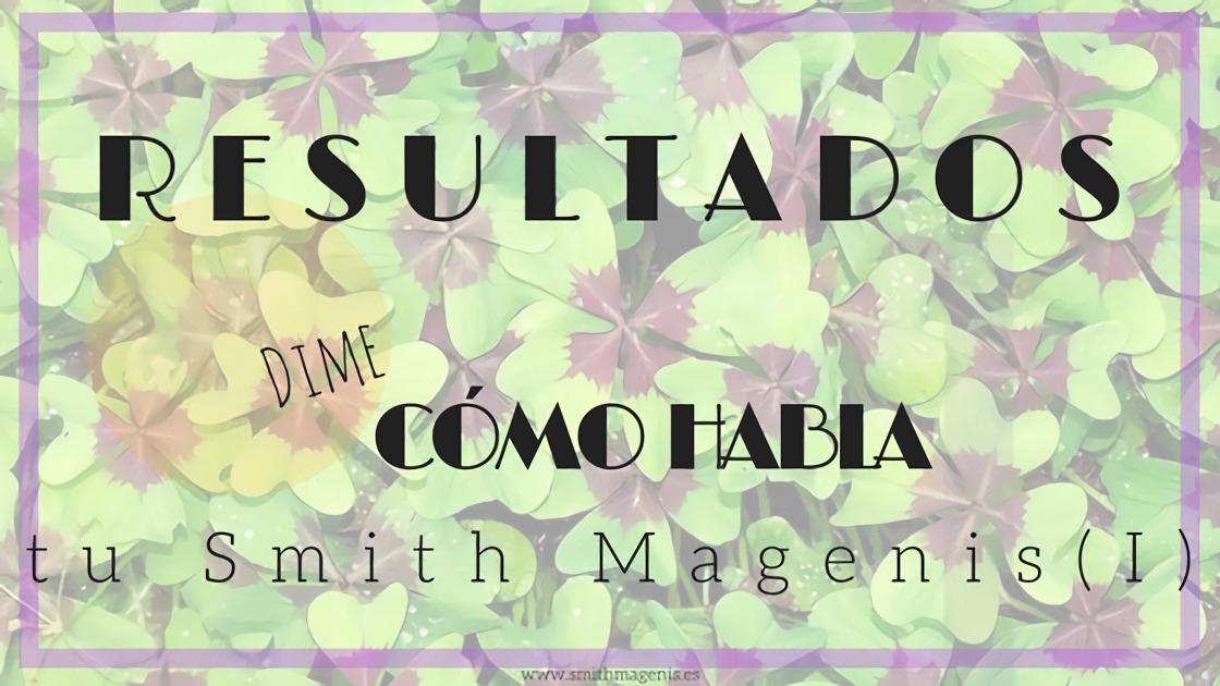 RESULTADOS DEL EXPERIMENTO DIME CÓMO HABLA TU SMITH MAGENIS