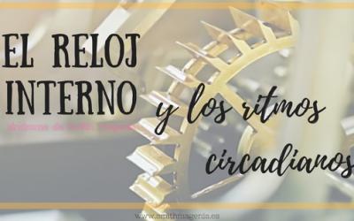 EL RELOJ INTERNO DE NUESTRO CUERPO Y EL SMITH MAGENIS