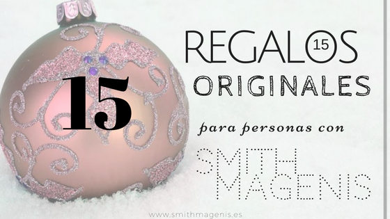 15 REGALOS ORIGINALES PARA PERSONAS CON SMITH MAGENIS
