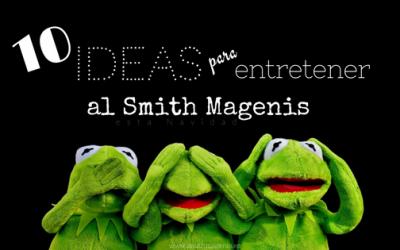 10 IDEAS PARA ENTRETENER A PERSONAS CON SMITH MAGENIS