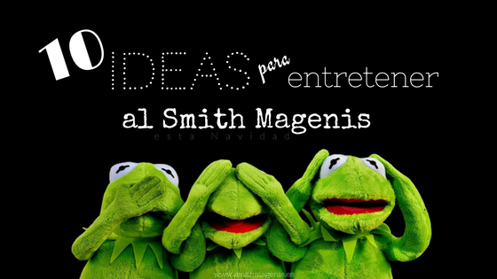 10 IDEAS PARA ENTRETENER A PERSONAS CON SMITH MAGENIS