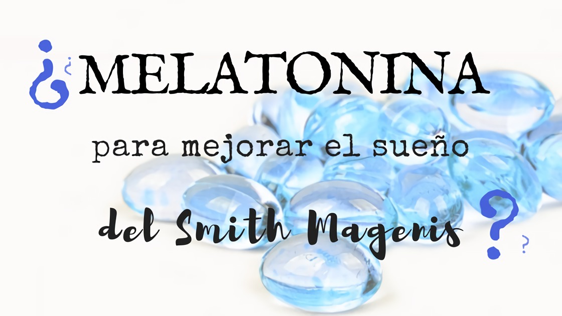 MELATONINA EN NIÑOS CON SÍNDROME DE SMITH MAGENIS