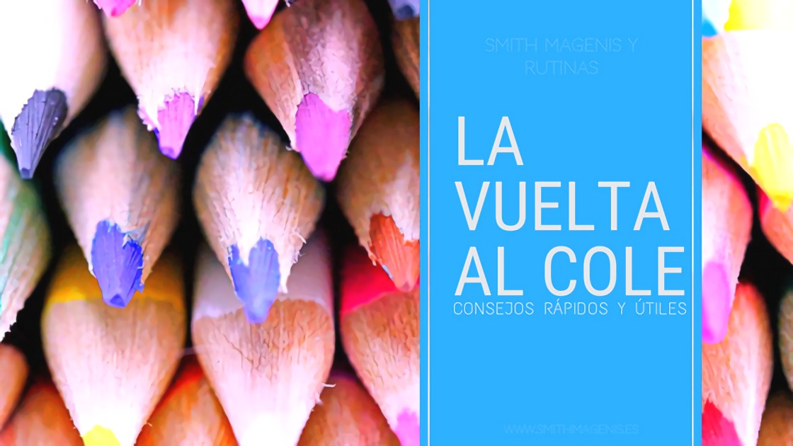 "<span class=""post_or_pages_title"">LA VUELTA AL COLE: CONSEJOS RÁPIDOS    </span>"