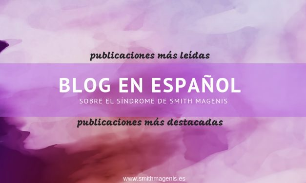 BLOG EN ESPAÑOL SOBRE EL SÍNDROME DE SMITH MAGENIS