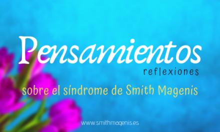 PENSAMIENTOS ACERCA DEL SÍNDROME DE SMITH MAGENIS