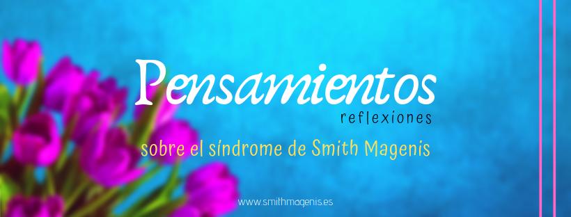 "<span class=""post_or_pages_title"">PENSAMIENTOS ACERCA DEL SÍNDROME DE SMITH MAGENIS</span>"