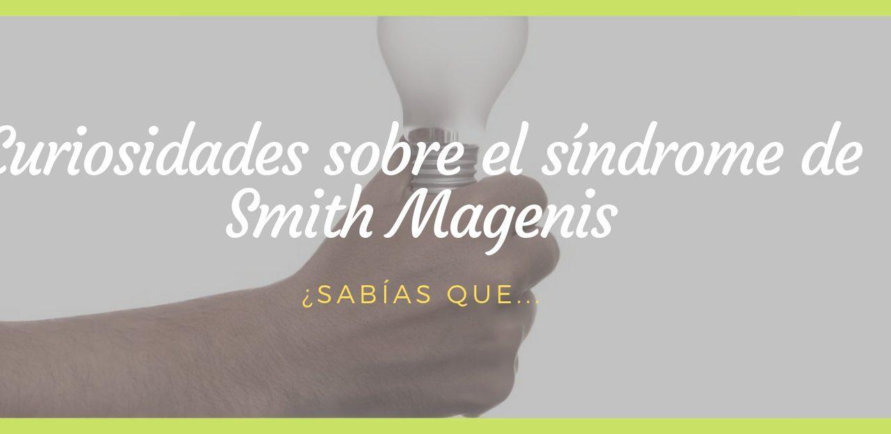 "<span class=""post_or_pages_title"">CURIOSIDADES SOBRE EL SÍNDROME DE SMITH MAGENIS</span>"
