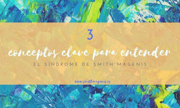 3 CONCEPTOS CLAVE PARA ENTENDER EL SÍNDROME DE SMITH MAGENIS