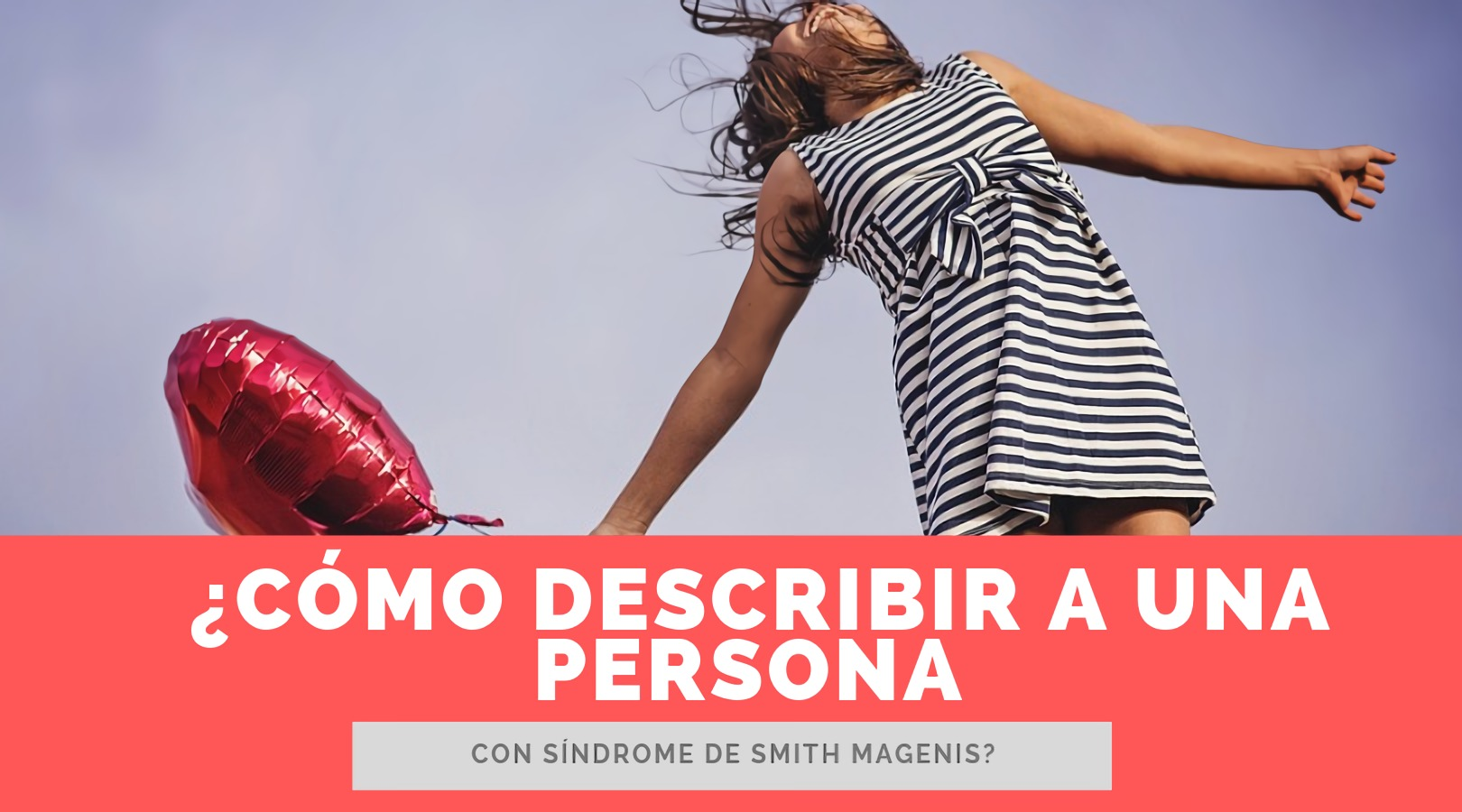 ¿Cómo describir a una persona con síndrome de Smith Magenis?