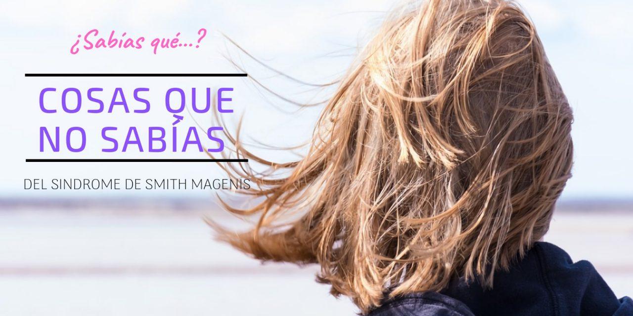"""<span class=""""post_or_pages_title"""">COSAS QUE NO SABÍAS DEL SINDROME DE SMITH MAGENIS</span>"""