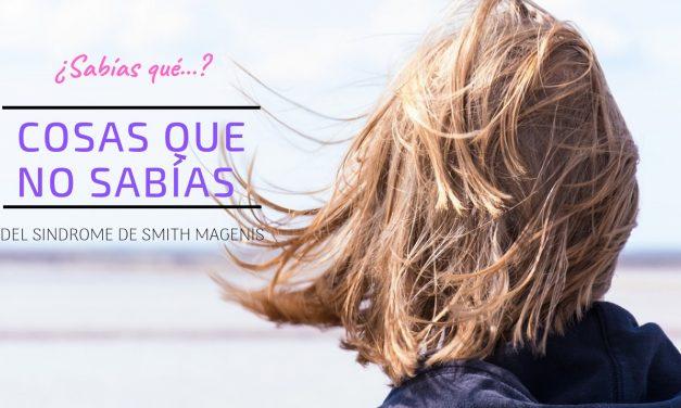 COSAS QUE NO SABÍAS DEL SINDROME DE SMITH MAGENIS