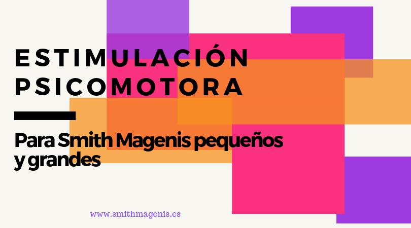 estimulación psicomotora para Smith Magenis pequeños y mayores